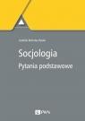 Socjologia. Pytania podstawowe Izabella Bukraba-Rylska