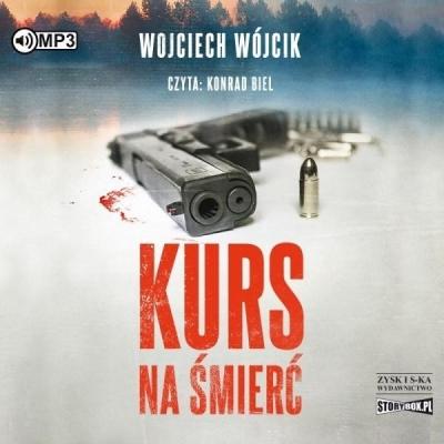 Kurs na śmierć audiobook Wojciech Wójcik