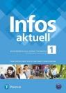 Infos aktuell 1. Język Niemiecki. Podręcznik + kod (Interaktywny podręcznik). Liceum i Technikum