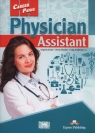 Career Paths Physician Assistant Student's Book Evans Virginia, Dooley Jenny, Anderson Craig