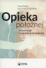 Opieka położnej w ginekologii i onkologii ginekologicznej Rabiej Maria, Dmoch-Gajzlerska Ewa