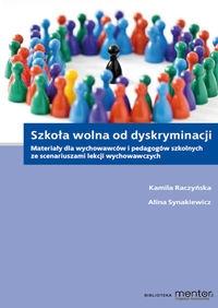 Szkoła wolna od dyskryminacji Raczyńska Kamila, Synakiewicz Alina