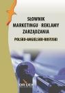 Polsko-angielsko-rosyjski słownik marketingu reklamy zarządzania