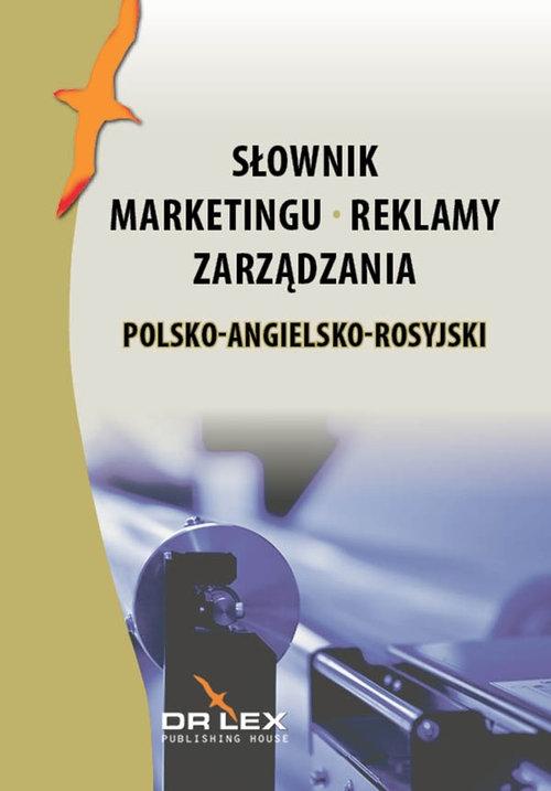 Polsko-angielsko-rosyjski słownik marketingu reklamy zarządzania Kapusta Piotr