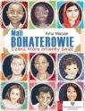 Mali bohaterowie Dzieci które zmieniły świat