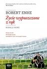 Robert Enke. Życie wypuszczone z rąk w.2020 Ronald Reng