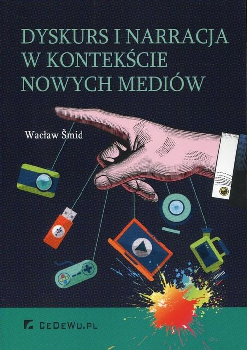 Dyskurs i narracja w kontekście nowych mediów Smid Wacław