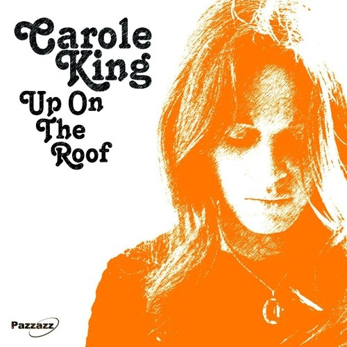 Up On The Roof Carole King