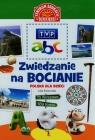TVP abc Zwiedzanie na bocianie Polska dla dzieci