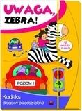Uwaga zebra! Kodeks drogowy przedszkolaka. Poziom 1 Elżbieta Lekan