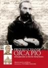 Przesłuchanie Ojca Pio.Odtajnione archiwa Watykanu