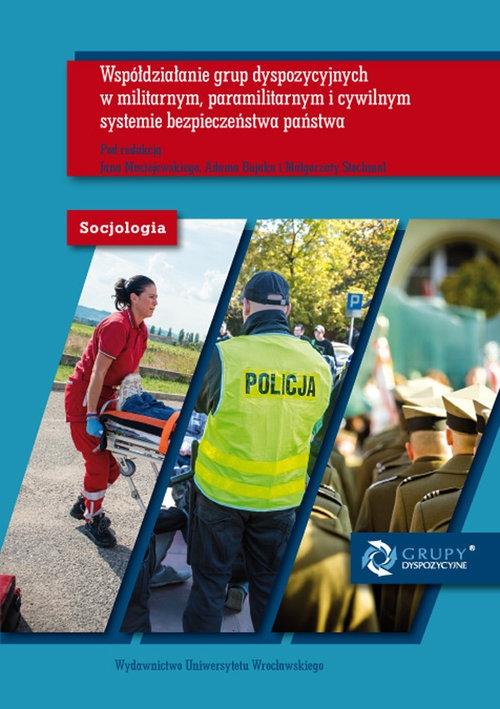 Socjologia LX. Współdziałanie grup dyspozycyjnych w militarnym, paramilitarnym i cywilnym systemie