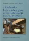 Badania laboratoryjne z konstrukcji metalowych