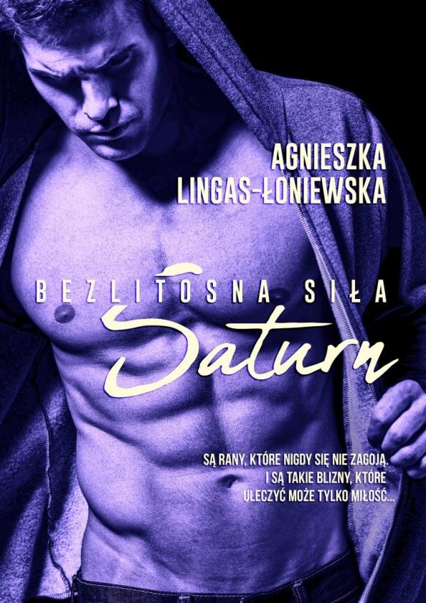 Bezlitosna siła Tom 3: Saturn Lingas-Łoniewska Agnieszka
