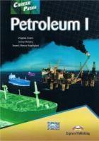Career Paths Petroleum I Student's Book Evans Virginia, Dooley Jenny, Haghighat Seyed Alireza