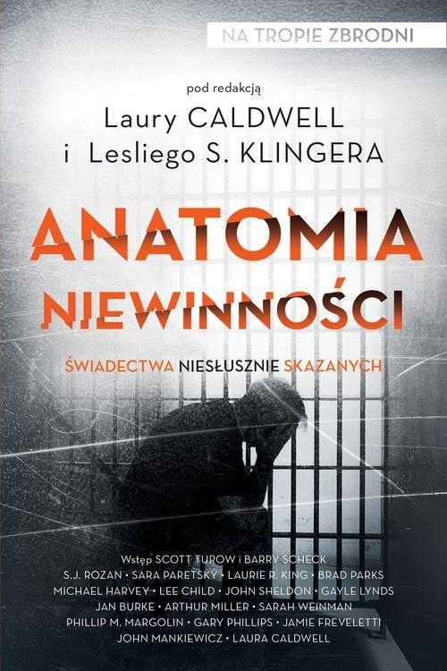 Anatomia niewinności. Świadectwa niesłusznie skazanych Klinger Leslie S., Caldwell Laura