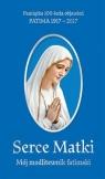 Serce Matki Mój modlitewnik fatimski