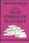 Biblioteczka opracowań Poezje symbolistów francuskich