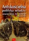 Antykościelna polityka władzy sowieckiej na Litwie