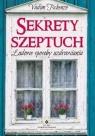 Sekrety szeptuch. Ludowe sposoby uzdrawiania (wyd. 2020)