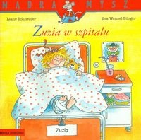 Mądra mysz Zuzia w szpitalu Schneider Liane, Wenzel Burge