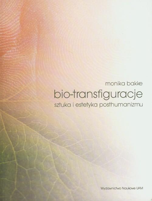 Bio-transfiguracje Bakke Monika