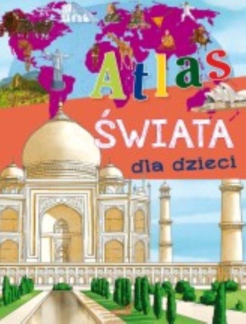 Atlas świata dla dzieci Wojtyczka Izabela