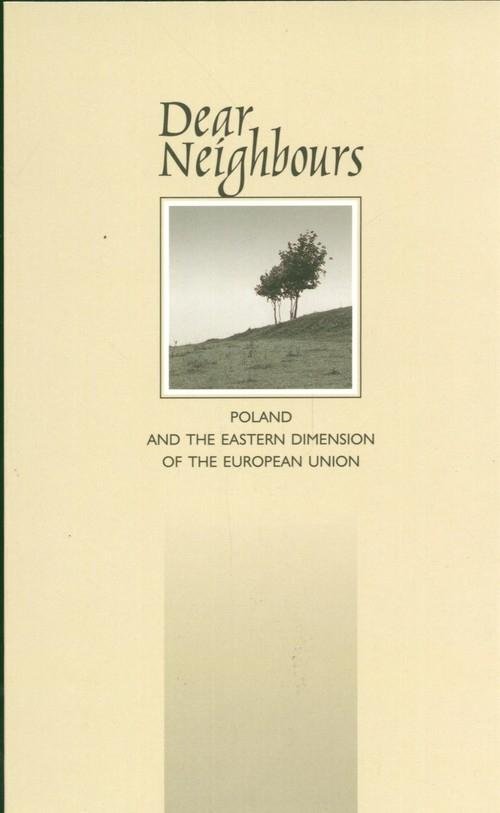 Dear Neighbours Poland and the Eastern Dimension of the European Union Hunin Jan
