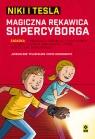 Niki i Tesla Magiczna rękawica supercyborga