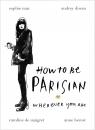 How To Be Parisian Berest Anne, Diwan Audrey,de Maigret Caroline, Mas Sophie
