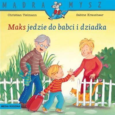 Mądra Mysz. Maks jedzie do babci i dziadka Tielmann Christian