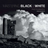 Mastering: Black & White Photography The Definitive Guide for Walmsley John