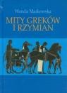 Mity Greków i Rzymian Markowska Wanda
