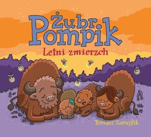 Żubr Pompik. Letni zmierzch Samojlik Tomasz