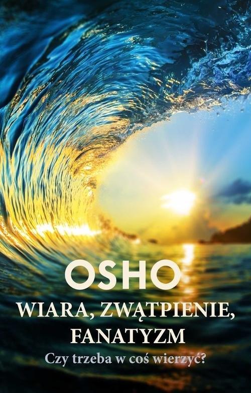Wiara zwątpienie fanatyzm OSHO