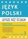 Lepsze niż ściąga Język polski Liceum i technikum Część 3