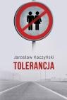 Tolerancja Kaczyński Jarosław