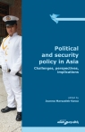 Political and security policy in Asia Challenges, perspectives,