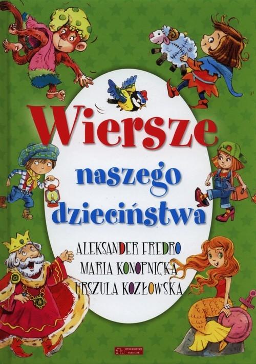 Wiersze naszego dzieciństwa Fredro Aleksander, Kozłowska Urszula, Konopnicka Maria