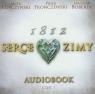 1812 Serce zimy  (Audiobook)czytają Jacek Kopczyński, Piotr