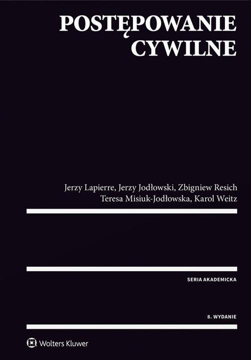 Postępowanie cywilne Jodłowski Jerzy, Lapierre Jerzy, Misiuk-Jodłowska Teresa, Resich Zbigniew, Weitz Karol
