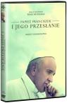 Papież Franciszek i jego przesłanie