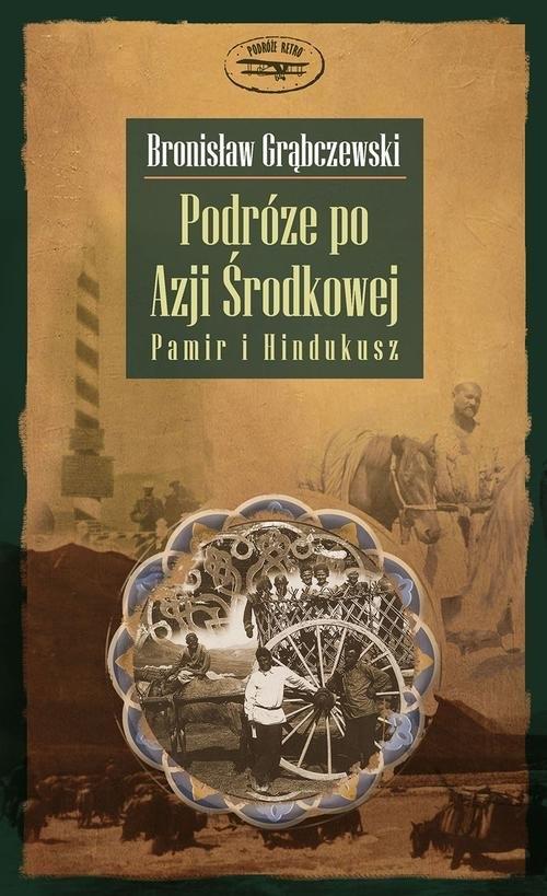 Podróże po Azji Środkowej Grąbczewski Bronisław