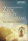 Życie między pustyniami Mar Musa Al Habashi Kwiatkowski Zygmunt