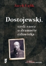 Dostojewski, czyli rzecz o dramacie człowieka  Uglik Jacek