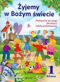 Żyjemy w Bożym świecie 1. Podręcznik z płytą CD. Kondrak Elżbieta, Kurpiński Dariusz, Snopek Jerzy