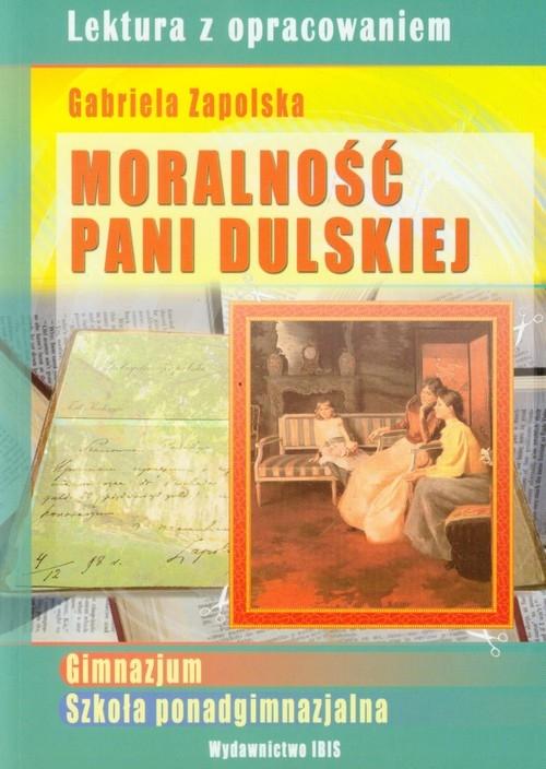 Moralność Pani Dulskiej Lektura z opracowaniem Gabriela Zapolska Nożyńska-Demianiuk Agnieszka