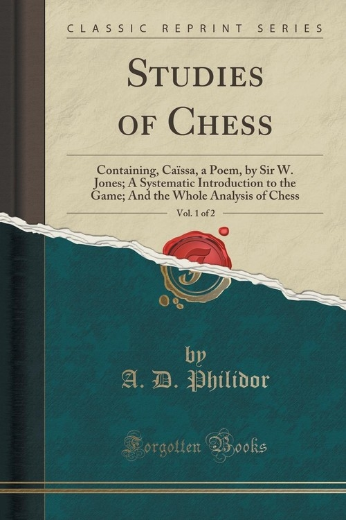 Studies of Chess, Vol. 1 of 2 Philidor A. D.