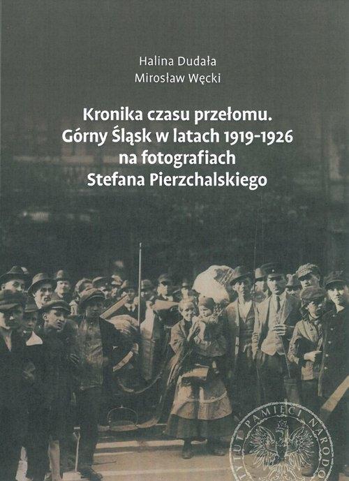 Kronika czasu przełomu Dudała Halina, Węcki Mirosław