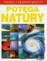 Nauka i eksperymenty Potęga natury